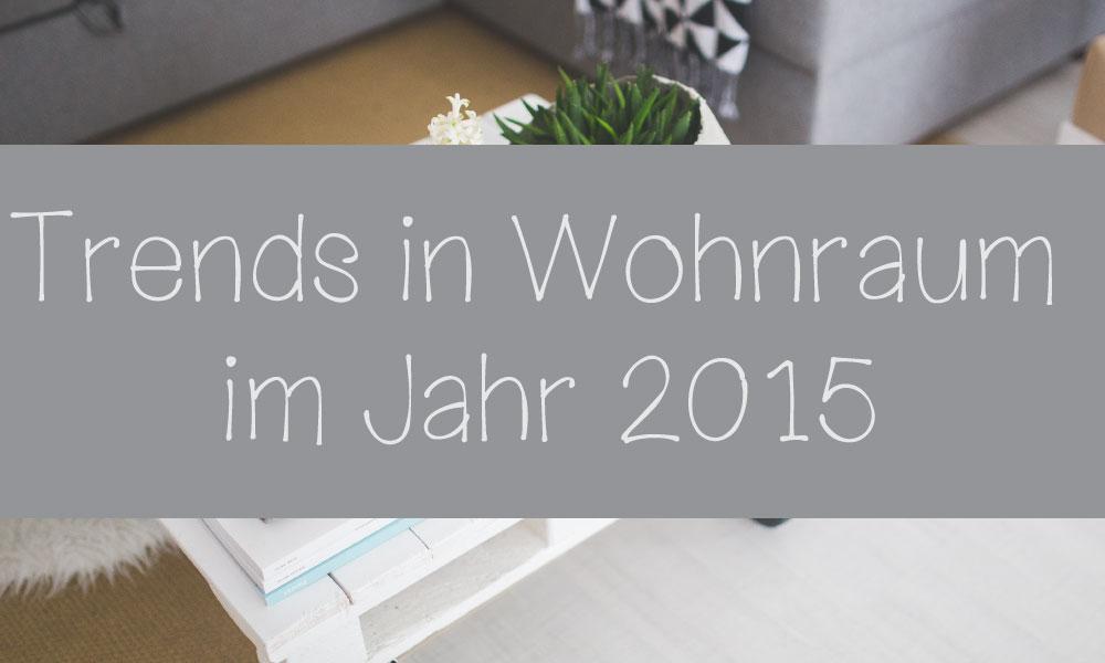 Trends in Wohnraum im Jahr 2015